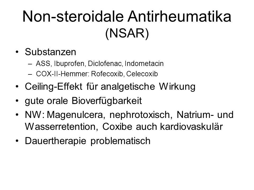 Non-steroidale Antirheumatika (NSAR) Substanzen –ASS, Ibuprofen, Diclofenac, Indometacin –COX-II-Hemmer: Rofecoxib, Celecoxib Ceiling-Effekt für analg