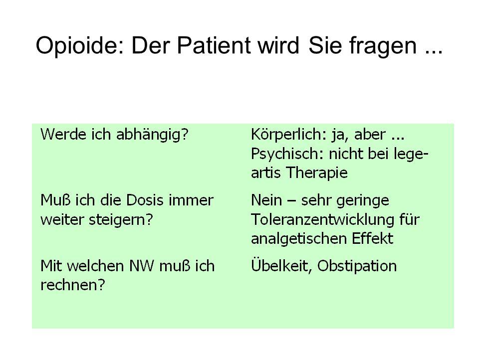 Opioide: Der Patient wird Sie fragen...