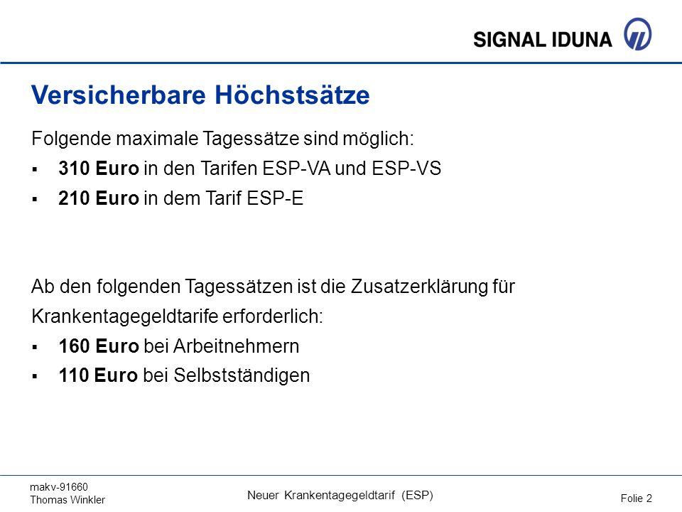 makv-91660 Thomas Winkler Folie 2 Neuer Krankentagegeldtarif (ESP) Versicherbare Höchstsätze Folgende maximale Tagessätze sind möglich: 310 Euro in de
