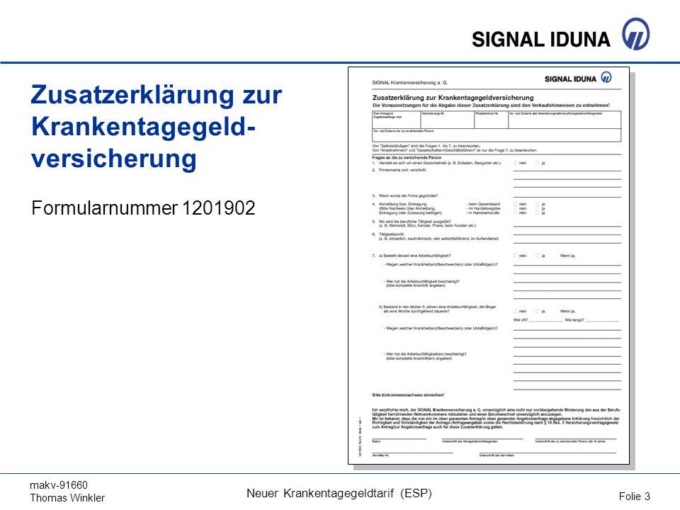 makv-91660 Thomas Winkler Folie 3 Neuer Krankentagegeldtarif (ESP) Zusatzerklärung zur Krankentagegeld- versicherung Formularnummer 1201902