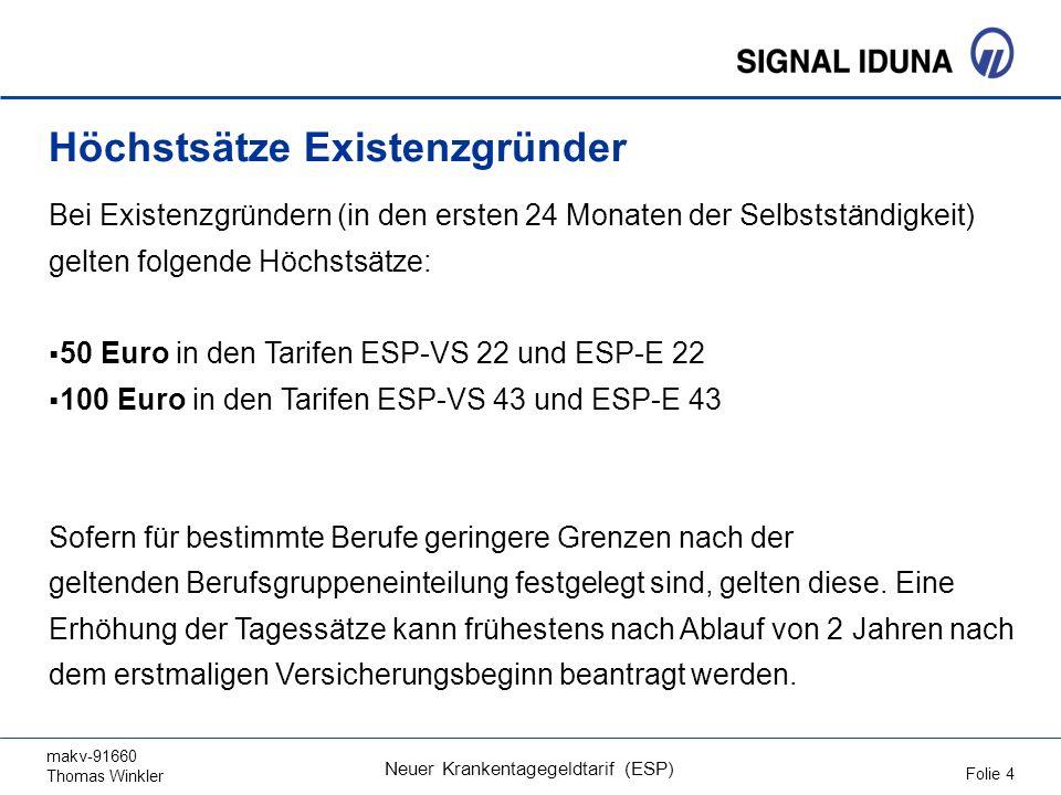 makv-91660 Thomas Winkler Folie 4 Neuer Krankentagegeldtarif (ESP) Höchstsätze Existenzgründer Bei Existenzgründern (in den ersten 24 Monaten der Selb