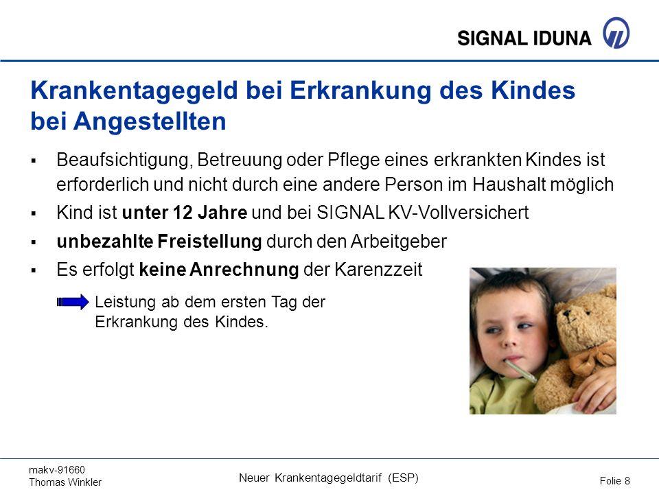 makv-91660 Thomas Winkler Folie 8 Neuer Krankentagegeldtarif (ESP) Krankentagegeld bei Erkrankung des Kindes bei Angestellten Beaufsichtigung, Betreuu