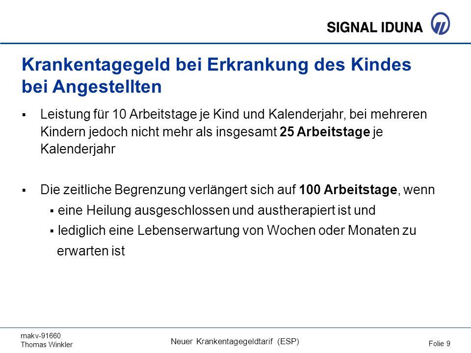 makv-91660 Thomas Winkler Folie 9 Neuer Krankentagegeldtarif (ESP) Krankentagegeld bei Erkrankung des Kindes bei Angestellten Leistung für 10 Arbeitst