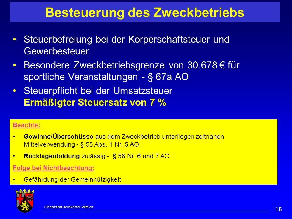 Finanzamt Bernkastel-Wittlich 15 Steuerbefreiung bei der Körperschaftsteuer und Gewerbesteuer Besondere Zweckbetriebsgrenze von 30.678 für sportliche