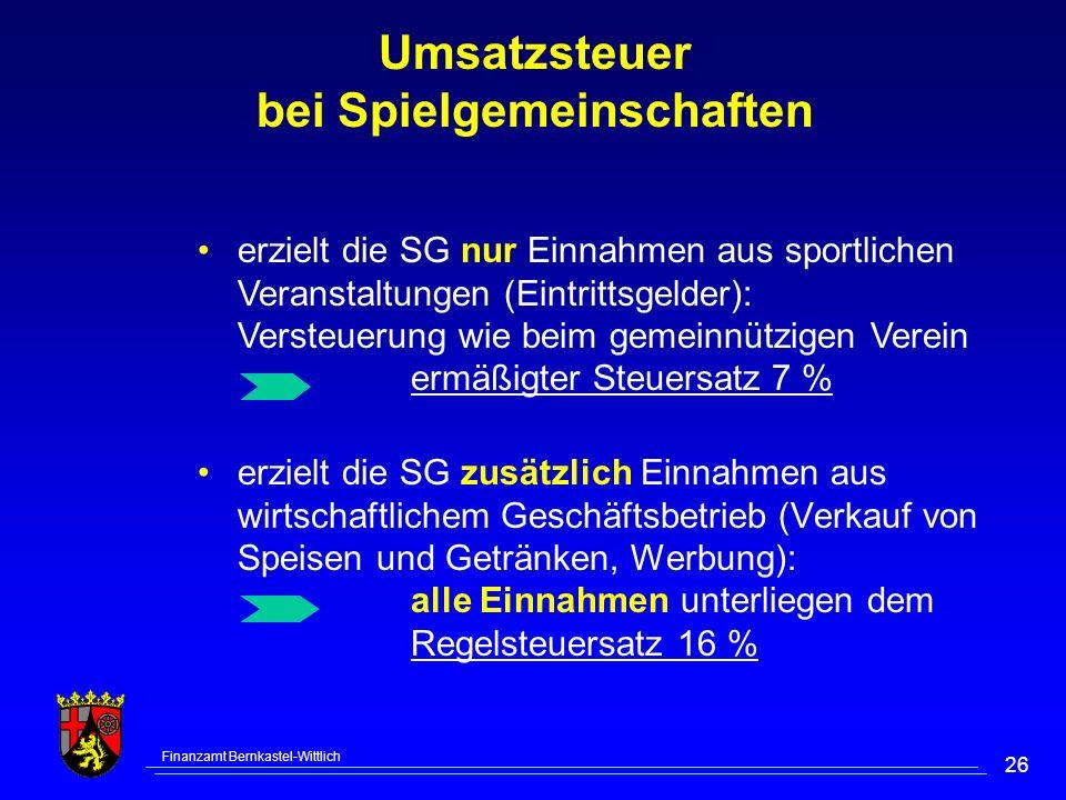 Finanzamt Bernkastel-Wittlich 26 Umsatzsteuer bei Spielgemeinschaften erzielt die SG zusätzlich Einnahmen aus wirtschaftlichem Geschäftsbetrieb (Verka
