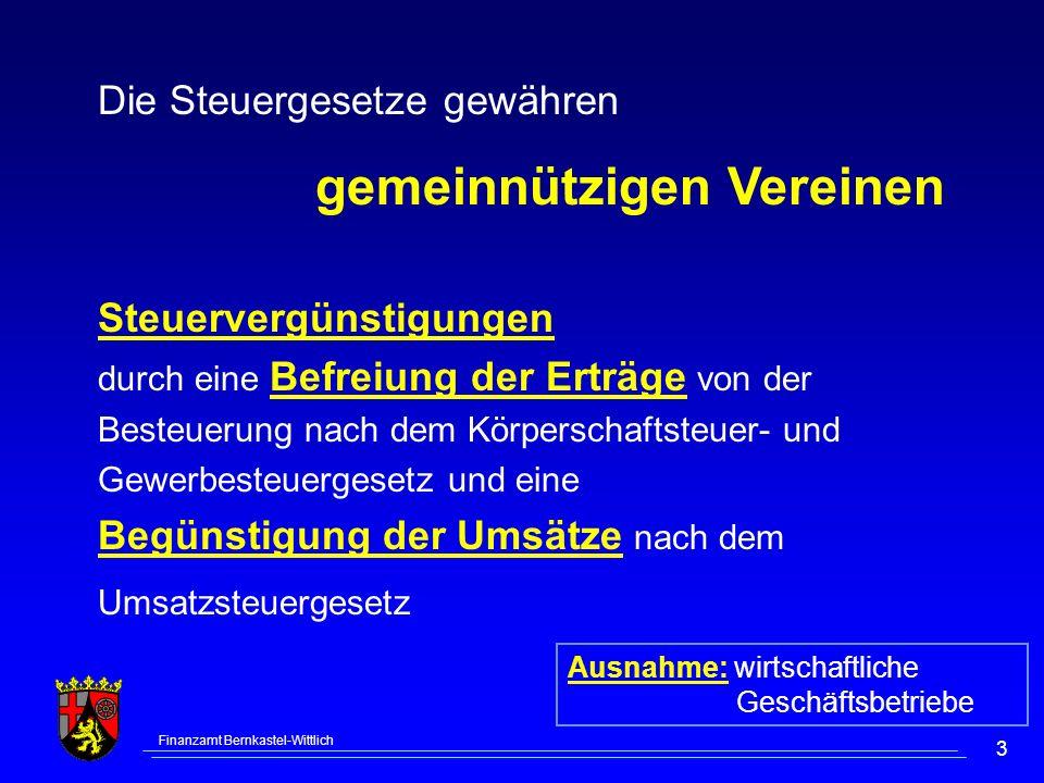 Finanzamt Bernkastel-Wittlich 3 Steuervergünstigungen durch eine Befreiung der Erträge von der Besteuerung nach dem Körperschaftsteuer- und Gewerbeste