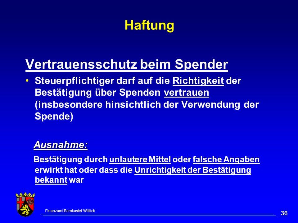 Finanzamt Bernkastel-Wittlich 36 Haftung Vertrauensschutz beim Spender Steuerpflichtiger darf auf die Richtigkeit der Bestätigung über Spenden vertrau