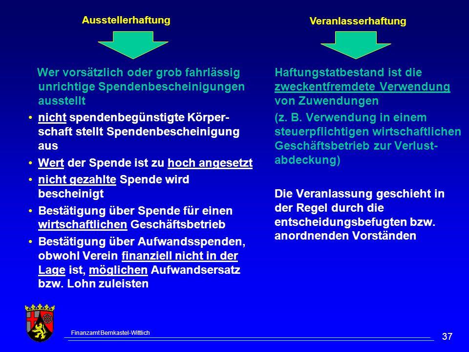 Finanzamt Bernkastel-Wittlich 37 Ausstellerhaftung Wer vorsätzlich oder grob fahrlässig unrichtige Spendenbescheinigungen ausstellt nicht spendenbegün