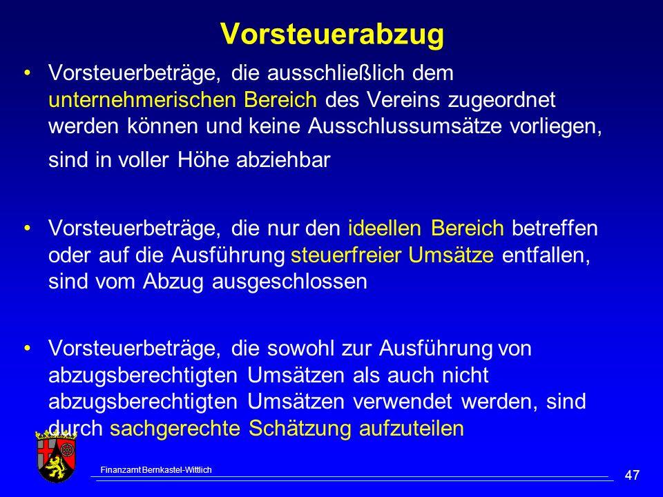 Finanzamt Bernkastel-Wittlich 47 Vorsteuerabzug Vorsteuerbeträge, die ausschließlich dem unternehmerischen Bereich des Vereins zugeordnet werden könne