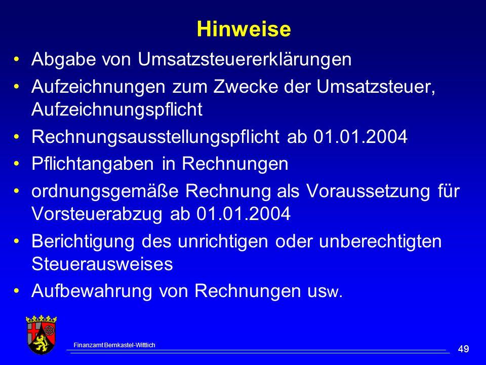 Finanzamt Bernkastel-Wittlich 49 Hinweise Abgabe von Umsatzsteuererklärungen Aufzeichnungen zum Zwecke der Umsatzsteuer, Aufzeichnungspflicht Rechnung