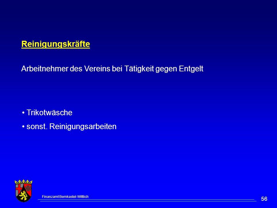 Finanzamt Bernkastel-Wittlich 56 Reinigungskräfte Arbeitnehmer des Vereins bei Tätigkeit gegen Entgelt Trikotwäsche sonst. Reinigungsarbeiten