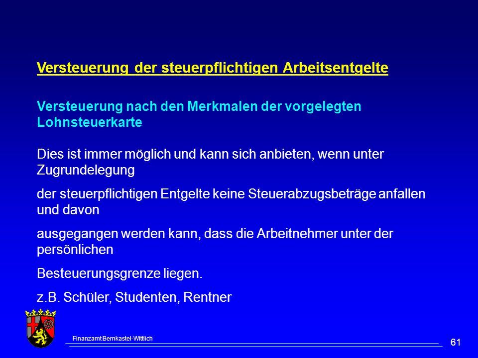Finanzamt Bernkastel-Wittlich 61 Versteuerung der steuerpflichtigen Arbeitsentgelte Versteuerung nach den Merkmalen der vorgelegten Lohnsteuerkarte Di