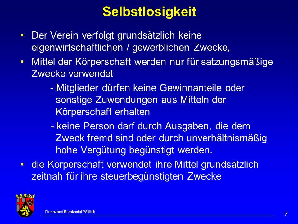 Finanzamt Bernkastel-Wittlich 7 Selbstlosigkeit Der Verein verfolgt grundsätzlich keine eigenwirtschaftlichen / gewerblichen Zwecke, Mittel der Körper