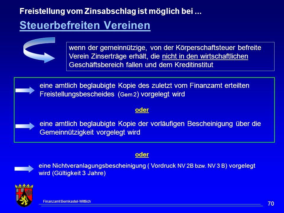 Finanzamt Bernkastel-Wittlich 70 oder wenn der gemeinnützige, von der Körperschaftsteuer befreite Verein Zinserträge erhält, die nicht in den wirtscha