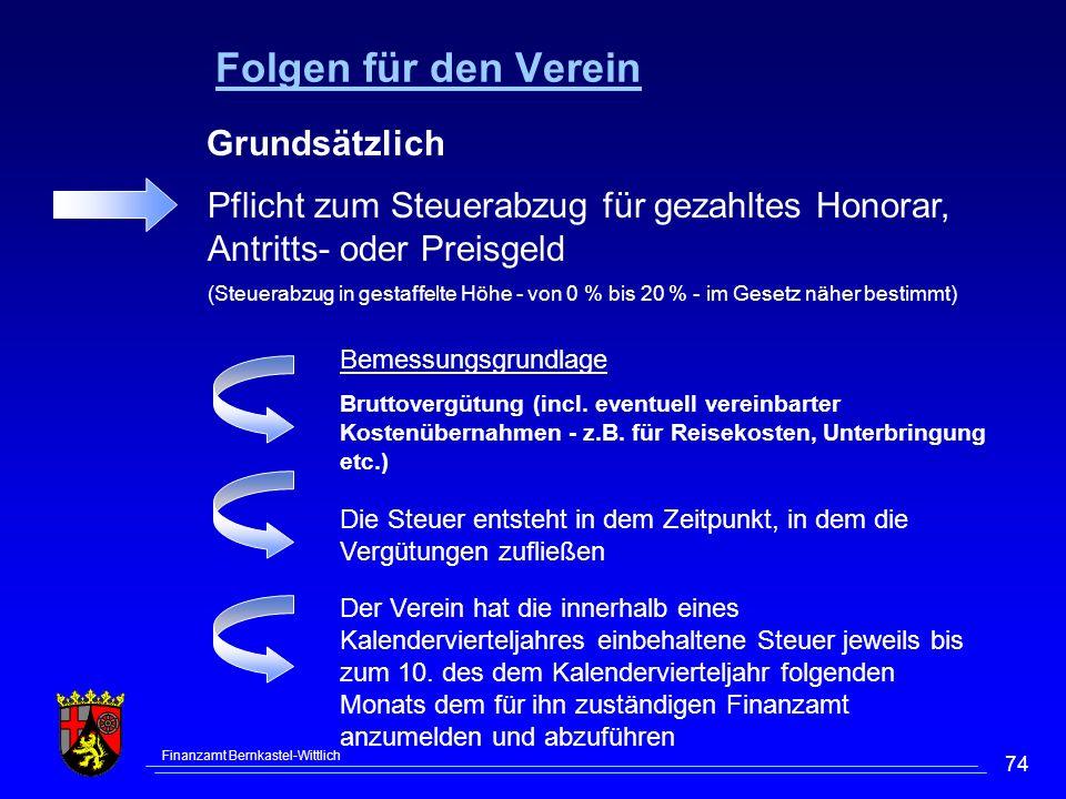 Finanzamt Bernkastel-Wittlich 74 Grundsätzlich Pflicht zum Steuerabzug für gezahltes Honorar, Antritts- oder Preisgeld (Steuerabzug in gestaffelte Höh