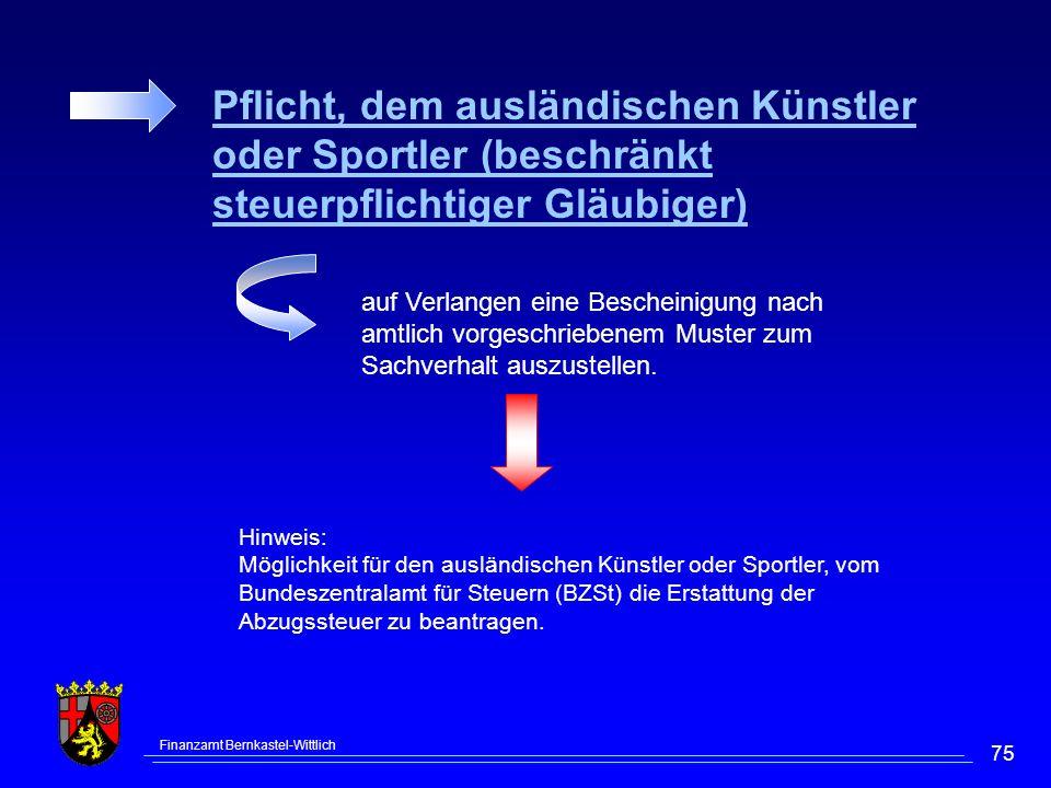 Finanzamt Bernkastel-Wittlich 75 auf Verlangen eine Bescheinigung nach amtlich vorgeschriebenem Muster zum Sachverhalt auszustellen. Hinweis: Möglichk