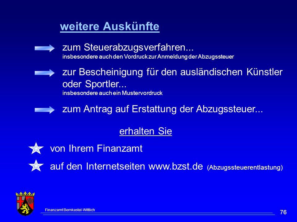 Finanzamt Bernkastel-Wittlich 76 erhalten Sie zum Antrag auf Erstattung der Abzugssteuer... von Ihrem Finanzamt auf den Internetseiten www.bzst.de (Ab