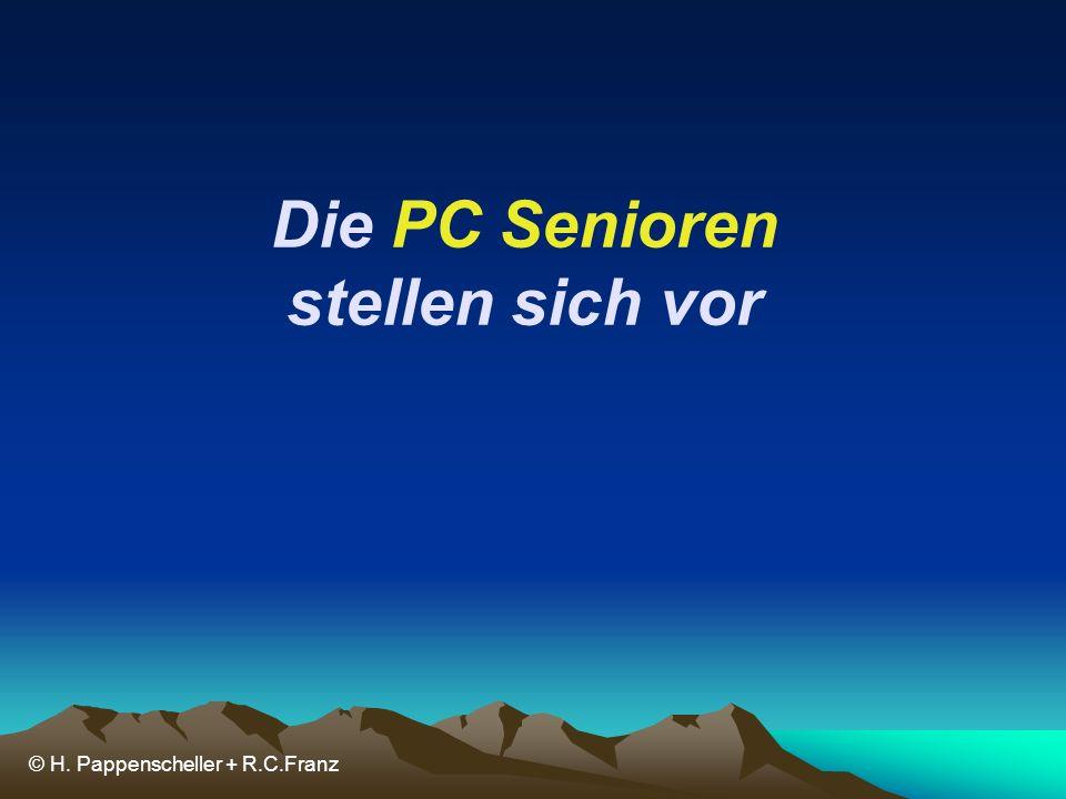 Die PC Senioren stellen sich vor © H. Pappenscheller + R.C.Franz