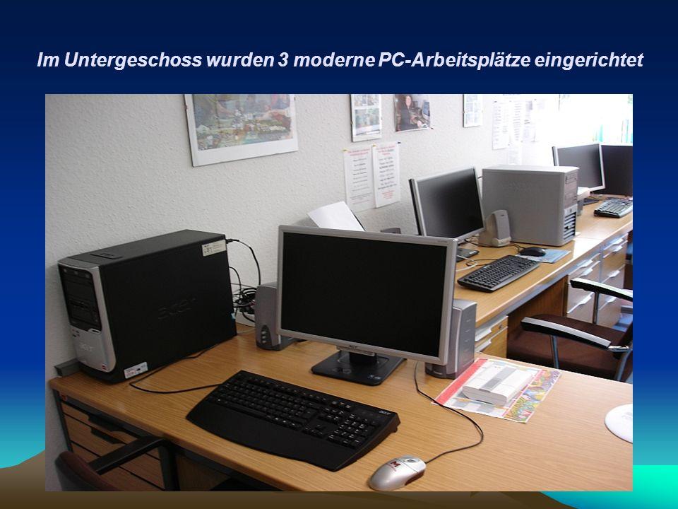 Im Untergeschoss wurden 3 moderne PC-Arbeitsplätze eingerichtet