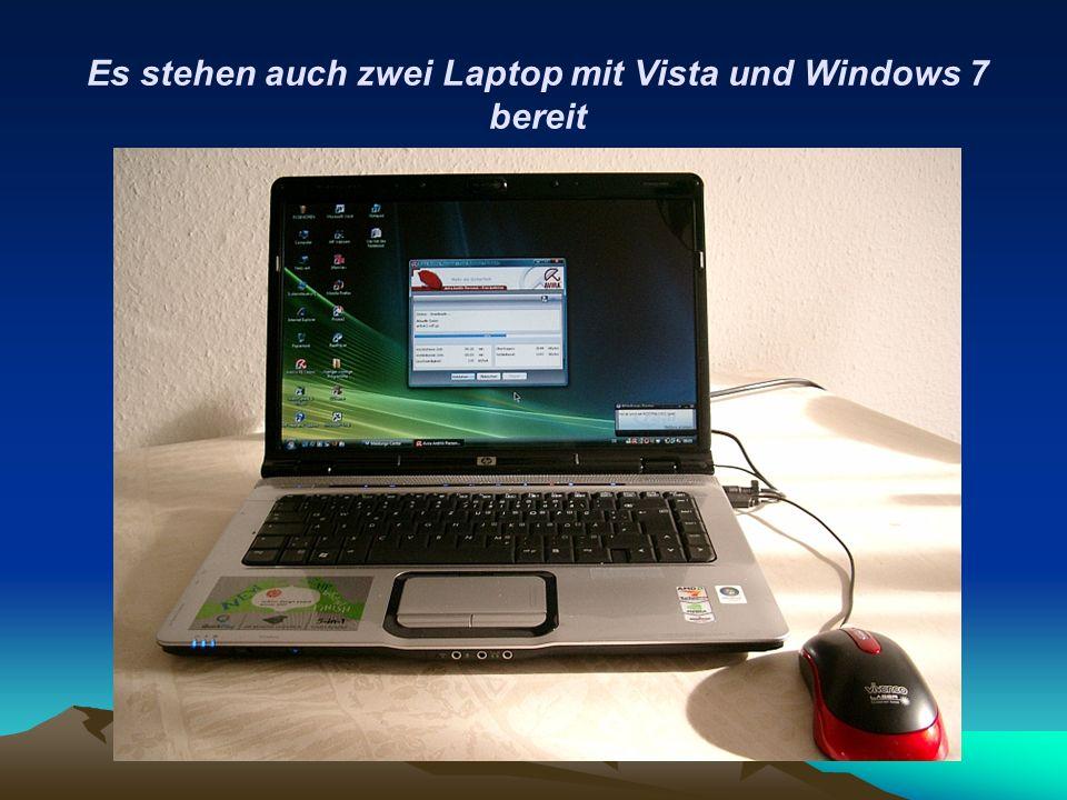 Es stehen auch zwei Laptop mit Vista und Windows 7 bereit