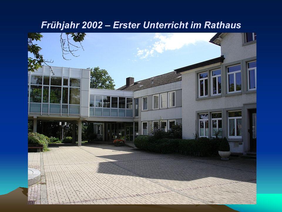 Frühjahr 2002 – Erster Unterricht im Rathaus