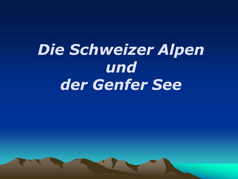 Die Schweizer Alpen und der Genfer See