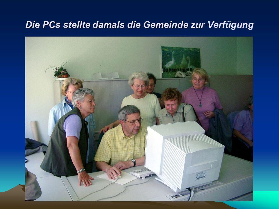 Die PCs stellte damals die Gemeinde zur Die PCs stellte damals die Gemeinde zur Verfügung