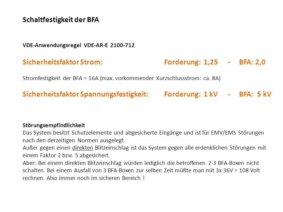 Schaltfestigkeit der BFA VDE-Anwendungsregel VDE-AR-E 2100-712 Sicherheitsfaktor Strom:Forderung: 1,25 - BFA: 2,0 Stromfestigkeit der BFA = 16A (max.
