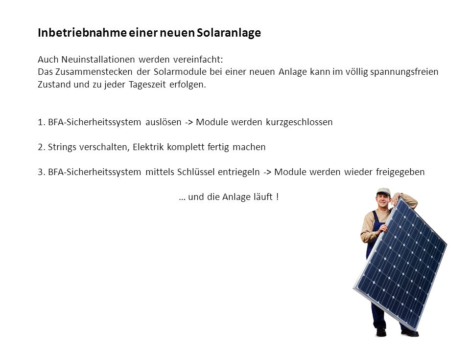 Inbetriebnahme einer neuen Solaranlage Auch Neuinstallationen werden vereinfacht: Das Zusammenstecken der Solarmodule bei einer neuen Anlage kann im v