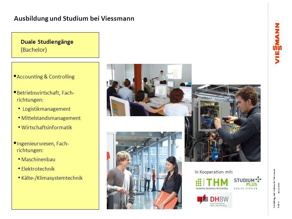 Karriere mit Ausbildung und Studium bei Viessmann Ausbildung mit Hauptschulabschluss: Anlagenmechaniker/-in SHK Fertigungsmechaniker/-in Industriemechaniker/-in Maschinen- u.