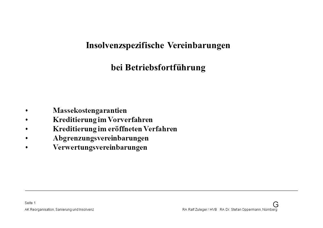 G AK Reorganisation, Sanierung und Insolvenz RA Ralf Zuleger / HVB RA Dr. Stefan Oppermann, Nürnberg Seite 1 Insolvenzspezifische Vereinbarungen bei B