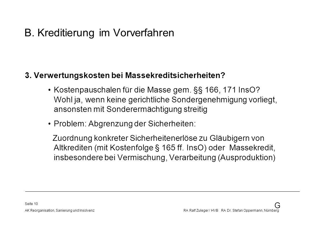 G AK Reorganisation, Sanierung und Insolvenz RA Ralf Zuleger / HVB RA Dr. Stefan Oppermann, Nürnberg Seite 10 3. Verwertungskosten bei Massekreditsich