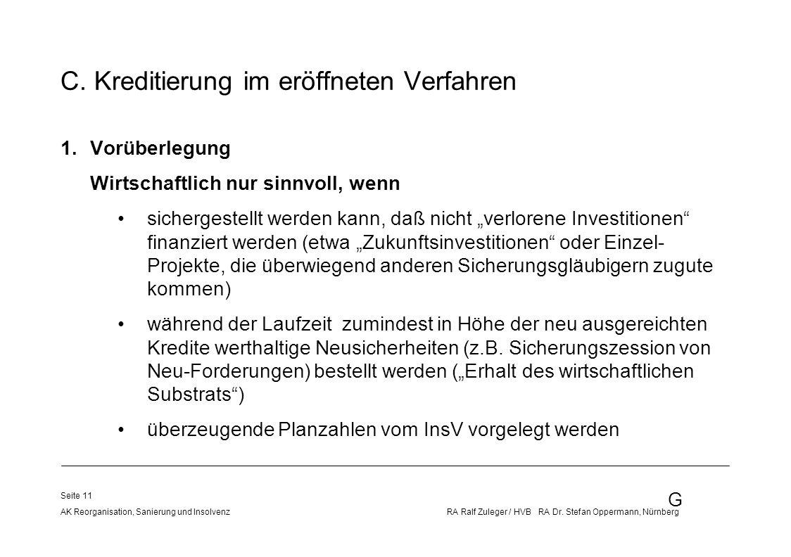 G AK Reorganisation, Sanierung und Insolvenz RA Ralf Zuleger / HVB RA Dr. Stefan Oppermann, Nürnberg Seite 11 C. Kreditierung im eröffneten Verfahren