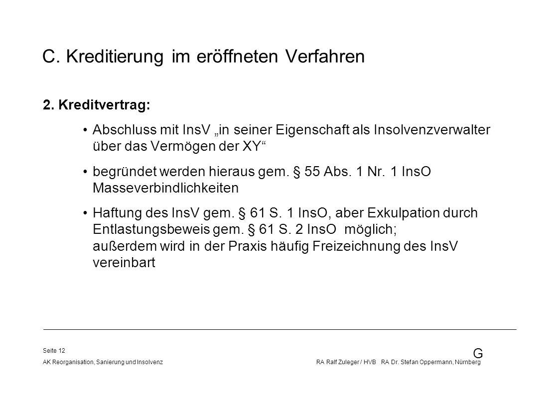G AK Reorganisation, Sanierung und Insolvenz RA Ralf Zuleger / HVB RA Dr. Stefan Oppermann, Nürnberg Seite 12 C. Kreditierung im eröffneten Verfahren