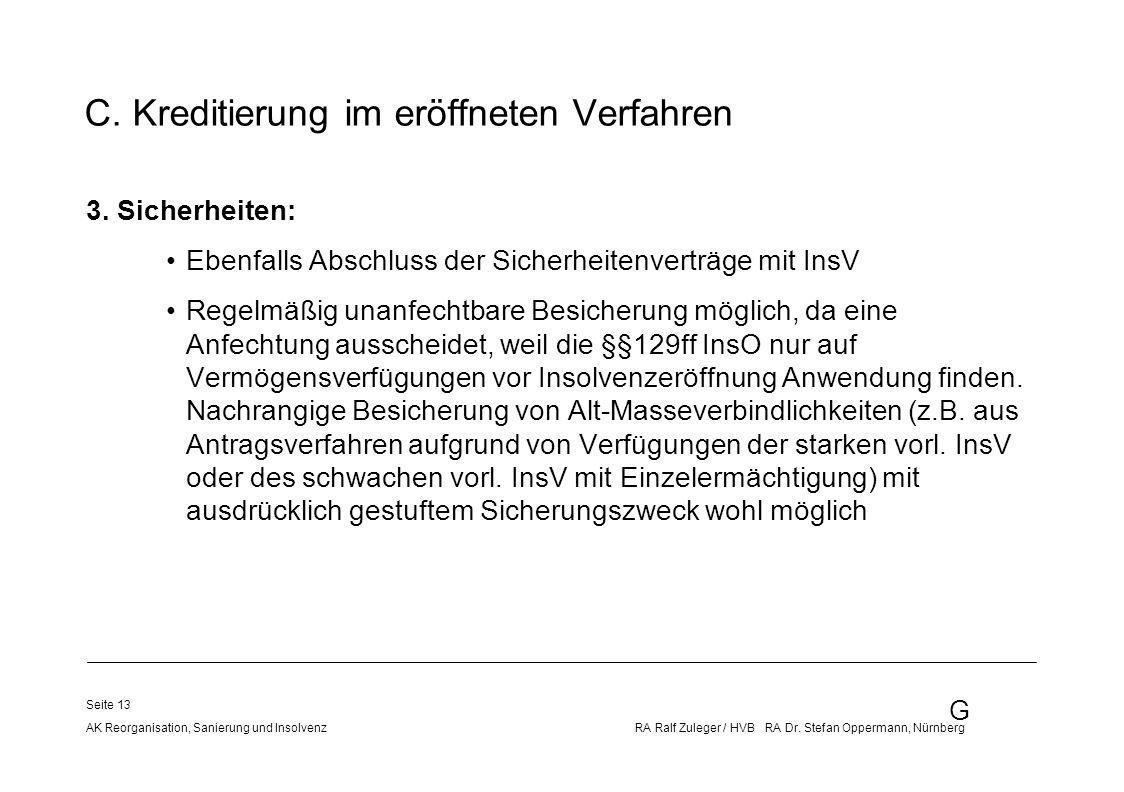 G AK Reorganisation, Sanierung und Insolvenz RA Ralf Zuleger / HVB RA Dr. Stefan Oppermann, Nürnberg Seite 13 C. Kreditierung im eröffneten Verfahren