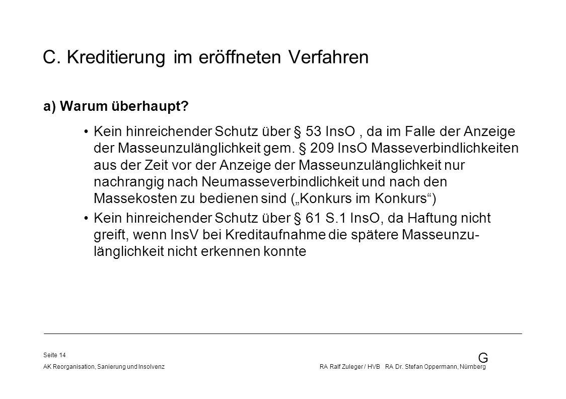 G AK Reorganisation, Sanierung und Insolvenz RA Ralf Zuleger / HVB RA Dr. Stefan Oppermann, Nürnberg Seite 14 C. Kreditierung im eröffneten Verfahren