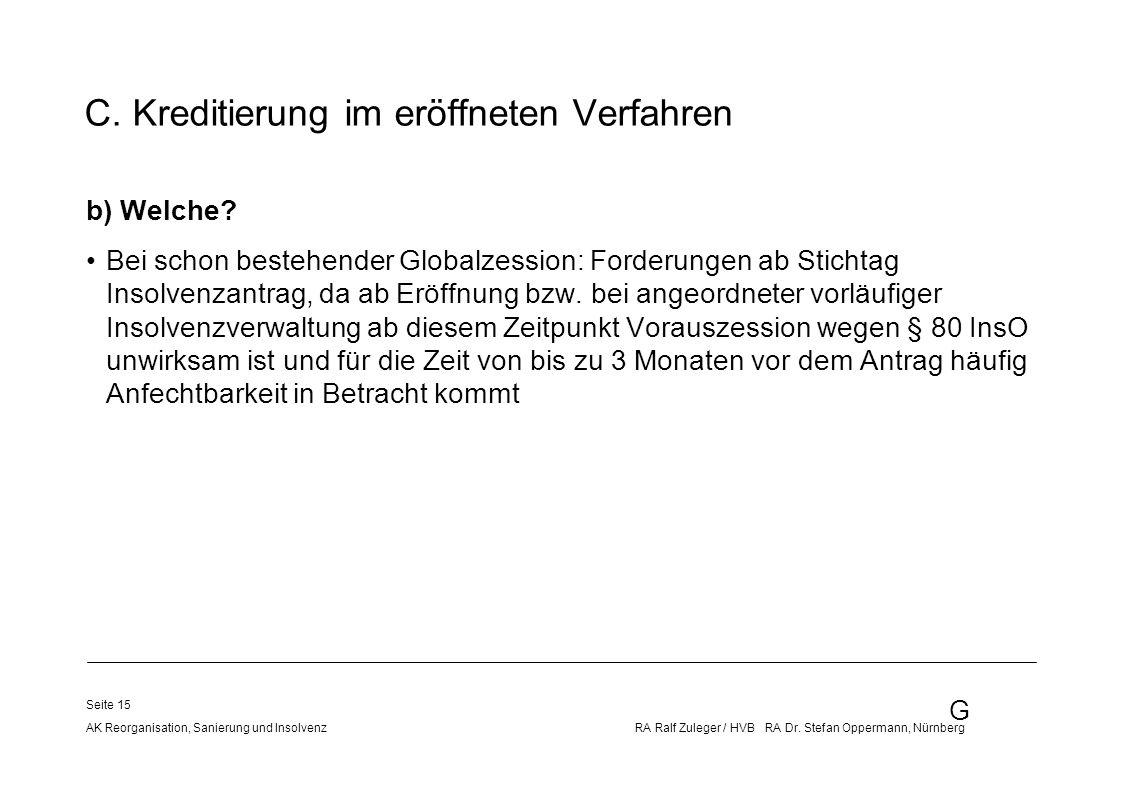 G AK Reorganisation, Sanierung und Insolvenz RA Ralf Zuleger / HVB RA Dr. Stefan Oppermann, Nürnberg Seite 15 C. Kreditierung im eröffneten Verfahren