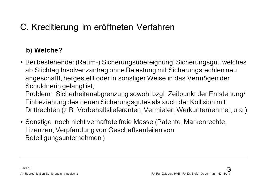 G AK Reorganisation, Sanierung und Insolvenz RA Ralf Zuleger / HVB RA Dr. Stefan Oppermann, Nürnberg Seite 16 C. Kreditierung im eröffneten Verfahren
