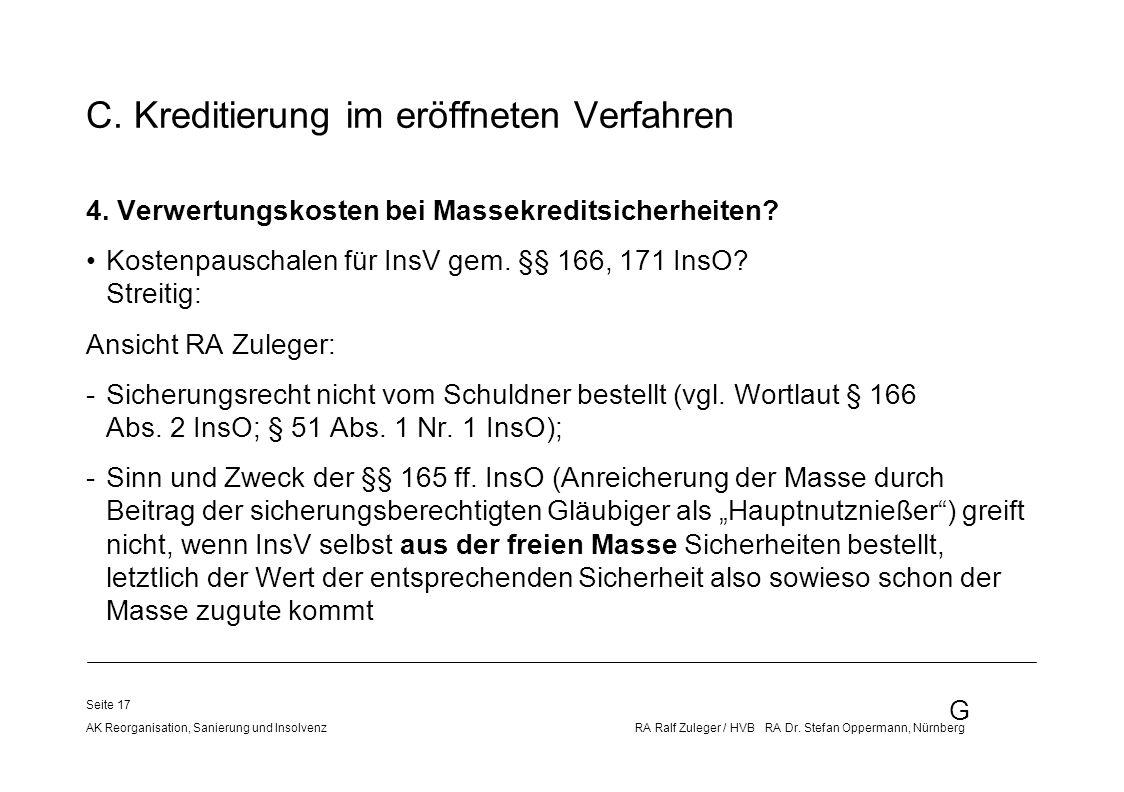 G AK Reorganisation, Sanierung und Insolvenz RA Ralf Zuleger / HVB RA Dr. Stefan Oppermann, Nürnberg Seite 17 C. Kreditierung im eröffneten Verfahren