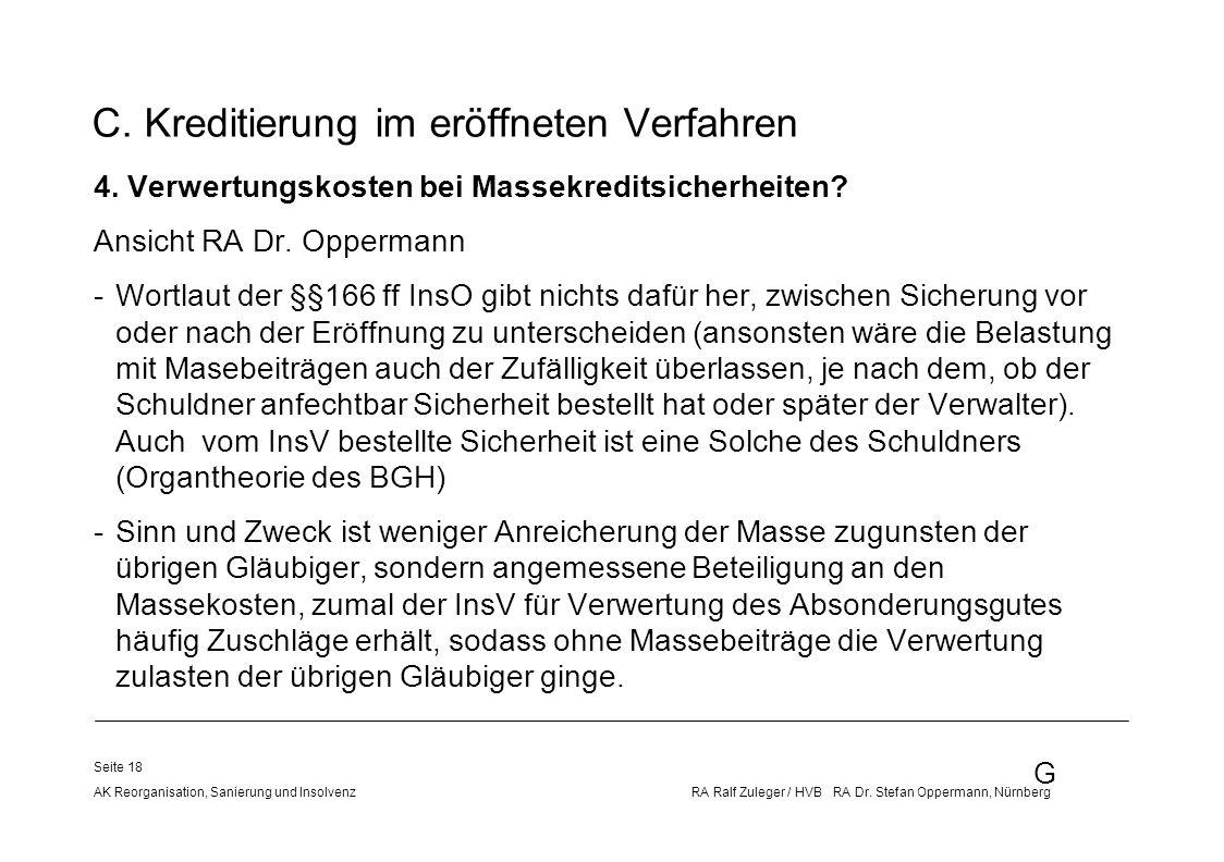 G AK Reorganisation, Sanierung und Insolvenz RA Ralf Zuleger / HVB RA Dr. Stefan Oppermann, Nürnberg Seite 18 C. Kreditierung im eröffneten Verfahren