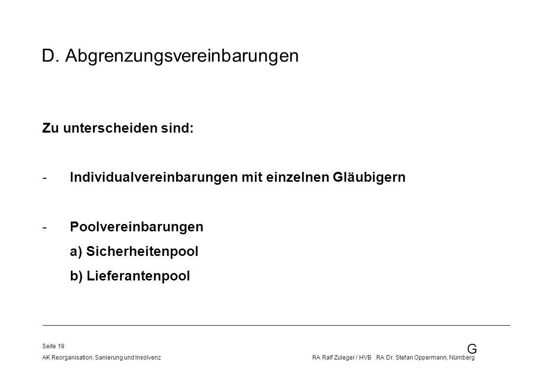 G AK Reorganisation, Sanierung und Insolvenz RA Ralf Zuleger / HVB RA Dr. Stefan Oppermann, Nürnberg Seite 19 D. Abgrenzungsvereinbarungen Zu untersch