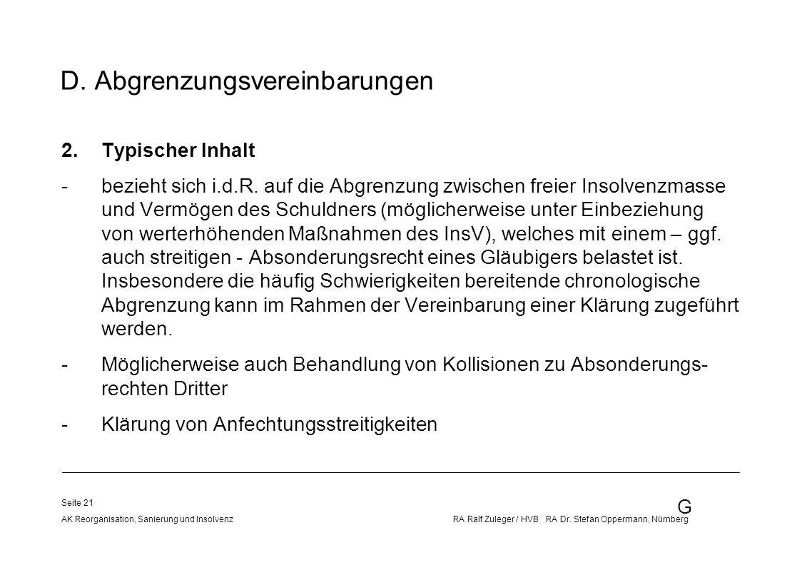 G AK Reorganisation, Sanierung und Insolvenz RA Ralf Zuleger / HVB RA Dr. Stefan Oppermann, Nürnberg Seite 21 D. Abgrenzungsvereinbarungen 2.Typischer