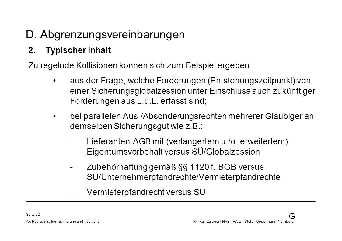G AK Reorganisation, Sanierung und Insolvenz RA Ralf Zuleger / HVB RA Dr. Stefan Oppermann, Nürnberg Seite 22 D. Abgrenzungsvereinbarungen 2.Typischer