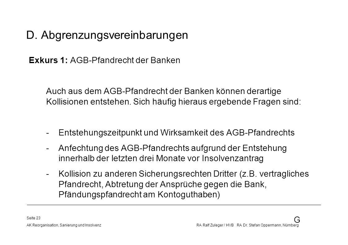 G AK Reorganisation, Sanierung und Insolvenz RA Ralf Zuleger / HVB RA Dr. Stefan Oppermann, Nürnberg Seite 23 D. Abgrenzungsvereinbarungen Exkurs 1: A