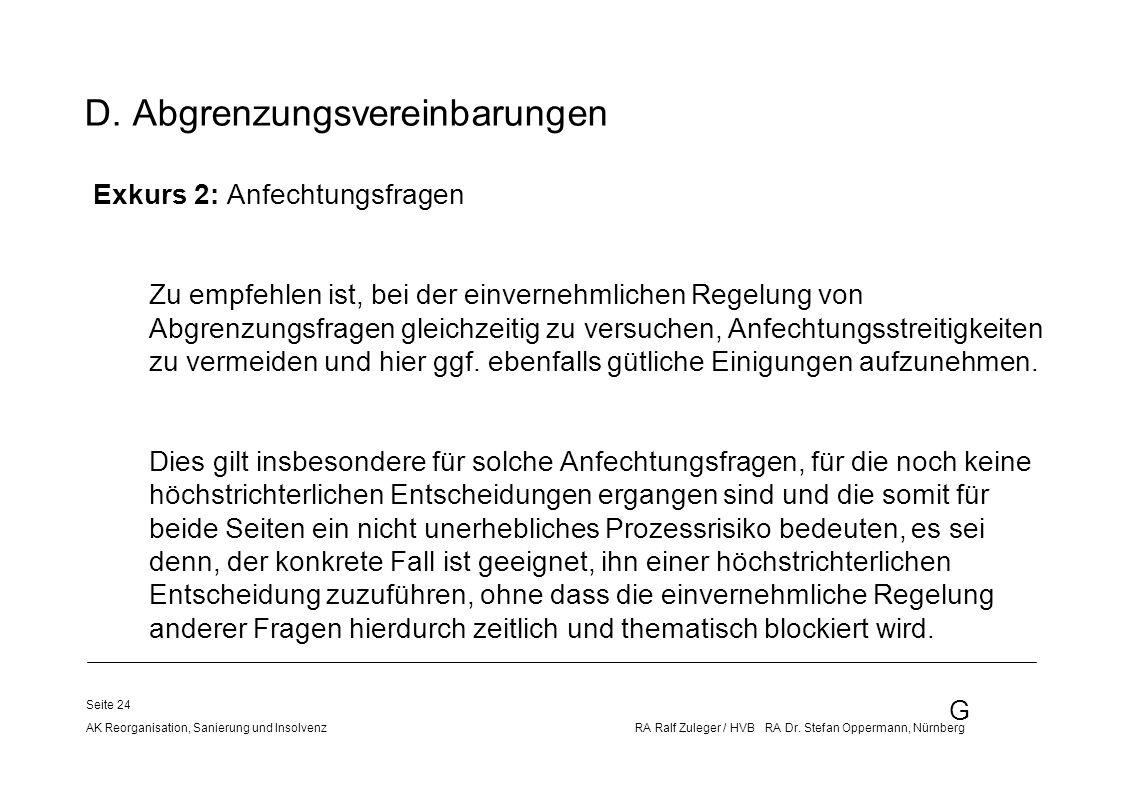 G AK Reorganisation, Sanierung und Insolvenz RA Ralf Zuleger / HVB RA Dr. Stefan Oppermann, Nürnberg Seite 24 D. Abgrenzungsvereinbarungen Exkurs 2: A
