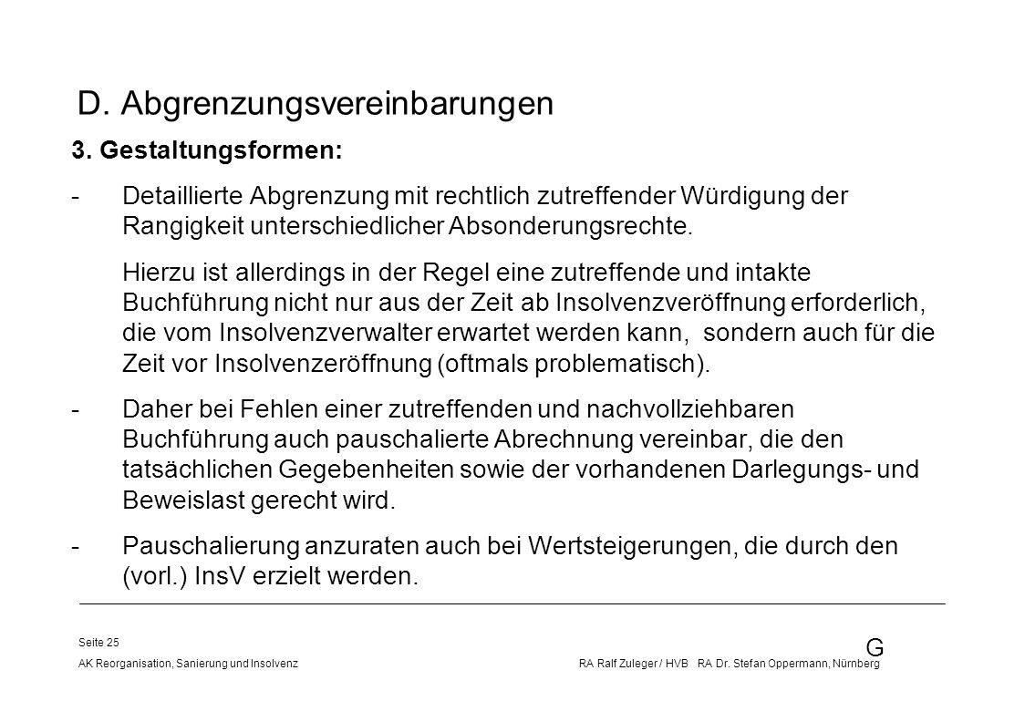 G AK Reorganisation, Sanierung und Insolvenz RA Ralf Zuleger / HVB RA Dr. Stefan Oppermann, Nürnberg Seite 25 D. Abgrenzungsvereinbarungen 3. Gestaltu