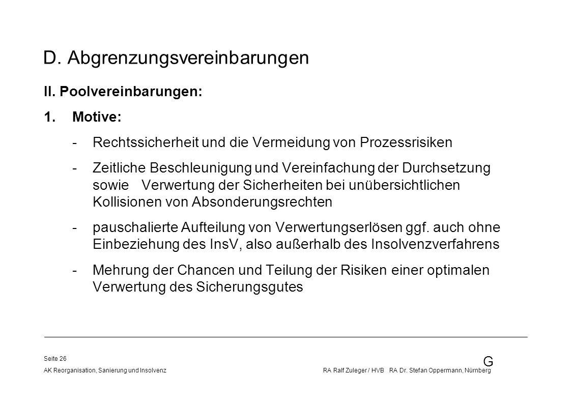 G AK Reorganisation, Sanierung und Insolvenz RA Ralf Zuleger / HVB RA Dr. Stefan Oppermann, Nürnberg Seite 26 D. Abgrenzungsvereinbarungen II. Poolver