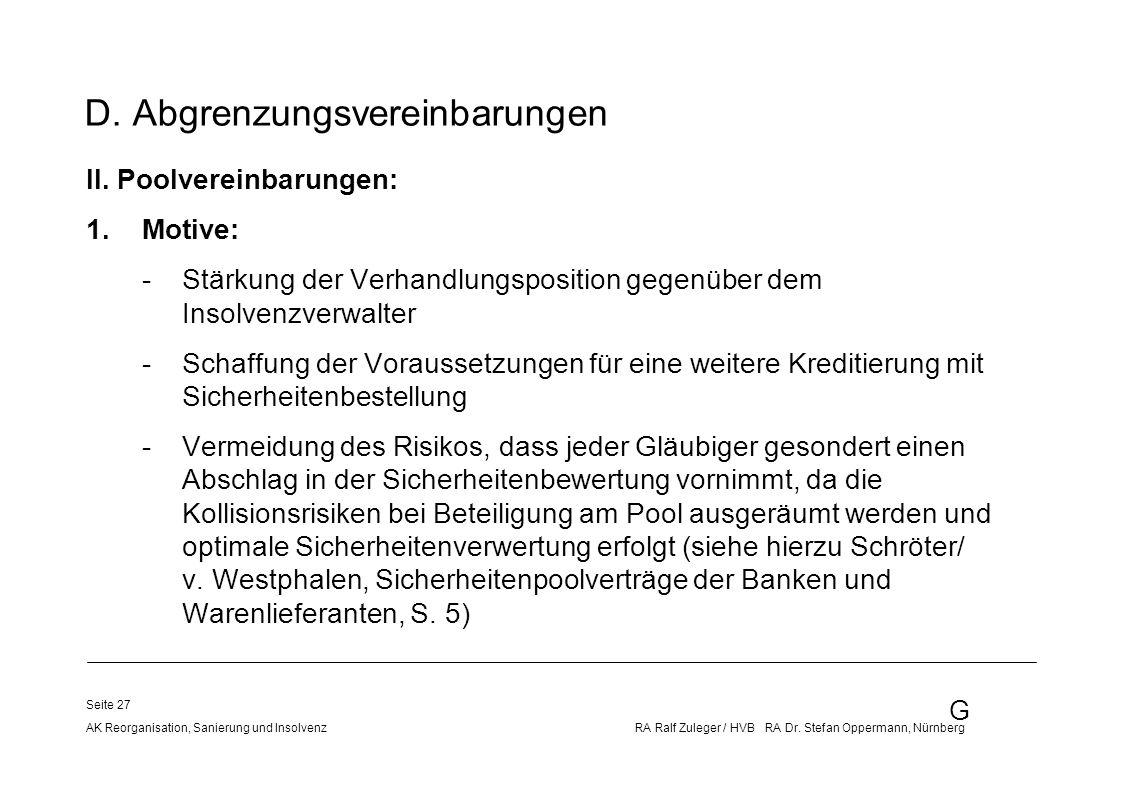 G AK Reorganisation, Sanierung und Insolvenz RA Ralf Zuleger / HVB RA Dr. Stefan Oppermann, Nürnberg Seite 27 D. Abgrenzungsvereinbarungen II. Poolver