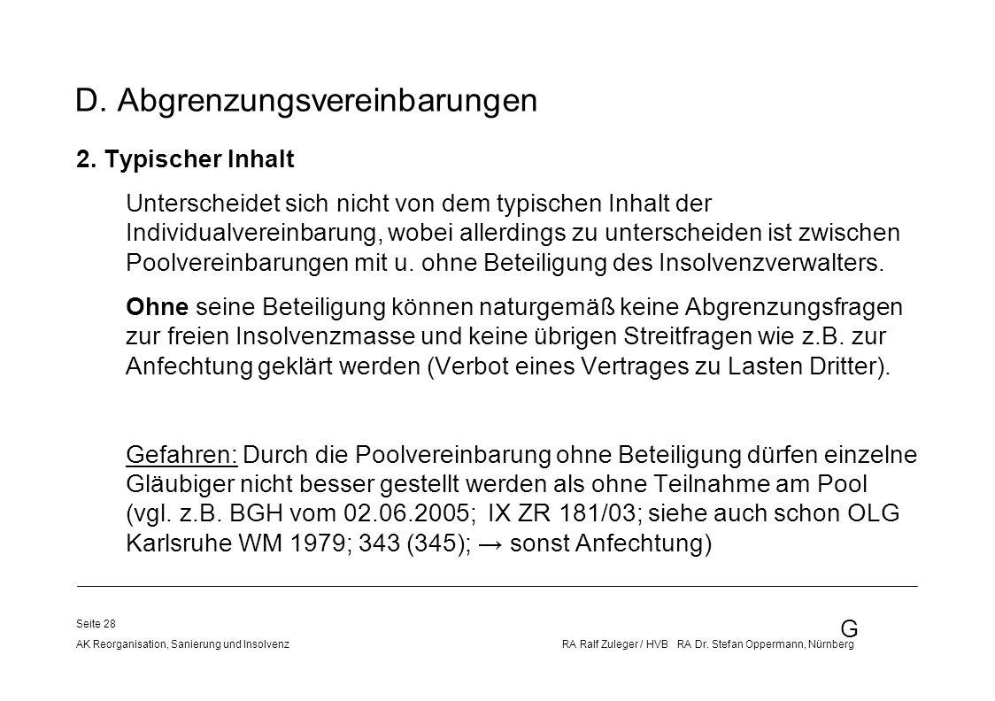 G AK Reorganisation, Sanierung und Insolvenz RA Ralf Zuleger / HVB RA Dr. Stefan Oppermann, Nürnberg Seite 28 D. Abgrenzungsvereinbarungen 2. Typische