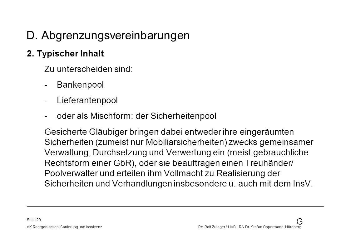 G AK Reorganisation, Sanierung und Insolvenz RA Ralf Zuleger / HVB RA Dr. Stefan Oppermann, Nürnberg Seite 29 D. Abgrenzungsvereinbarungen 2. Typische